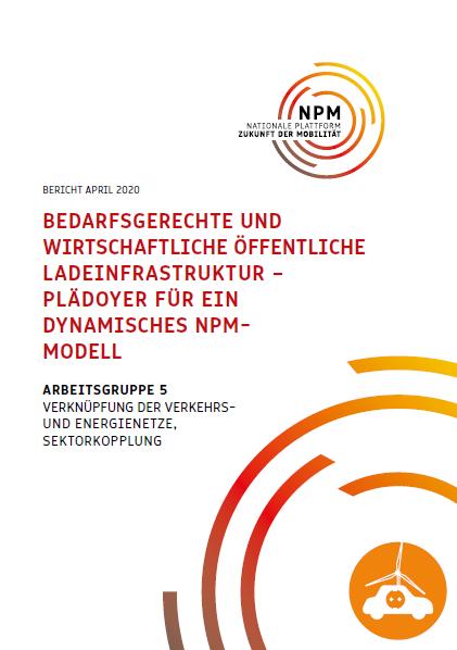 Bedarfsgerechte und wirtschaftliche öffentliche Ladeinfrastruktur – Plädoyer für ein dynamisches NPM-Modell