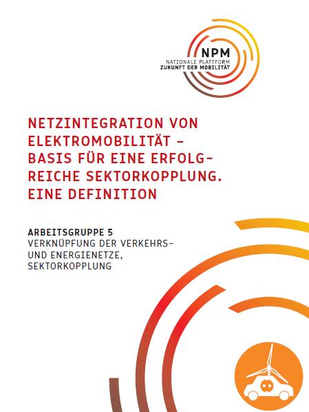 Netzintegration von Elektromobilität – Basis für eine erfolgreiche Sektorkopplung. Eine Definition