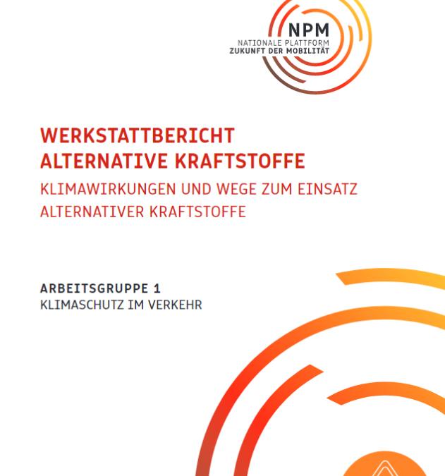 Werkstattbericht Alternative Kraftstoffe – Klimawirkungen und Wege zum Einsatz alternativer Kraftstoffe